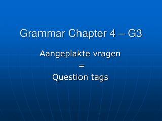 Grammar Chapter 4 – G3
