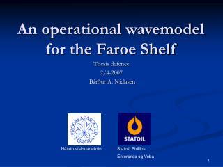 An operational wavemodel for the Faroe Shelf