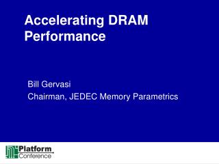 Accelerating DRAM Performance