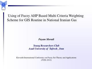 Payam Moradi Young Researchers Club  Azad University of  Tafresh , Iran