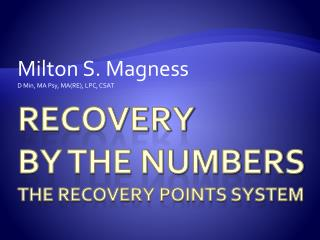 Recovery  By the Numbers the Recovery points system