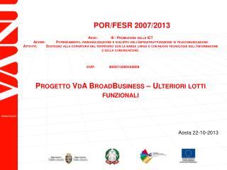 POR/FESR 2007/2013 Asse:III - Promozione delle ICT