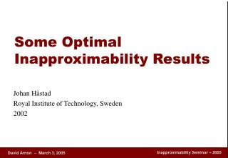 Some Optimal Inapproximability Results