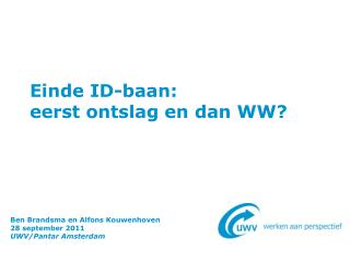 Einde ID-baan: eerst ontslag en dan WW?