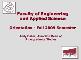 Faculty of Engineering  and Applied Science Orientation - Fall 2009 Semester