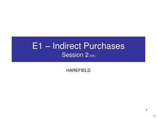 E1 – Indirect Purchases Session 2  (V4)