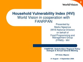 Household Vulnerability Index (HVI) World Vision in cooperation with FANRPAN