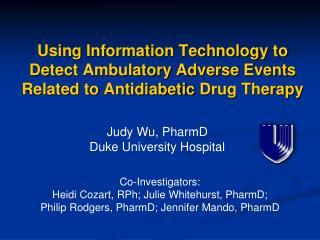 Judy Wu, PharmD Duke University Hospital
