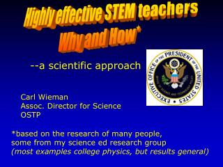 Highly effective STEM teachers Why and How*