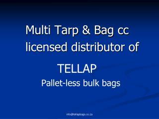 Multi Tarp & Bag cc  licensed distributor of TELLAP Pallet-less bulk bags