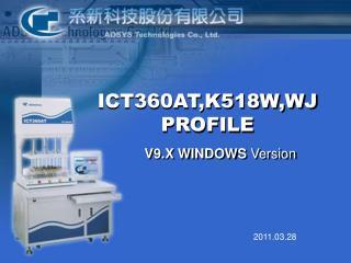 ICT360AT,K518W,WJ PROFILE