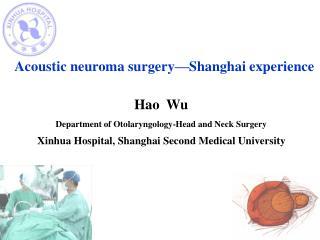 Acoustic neuroma surgery —Shanghai experience