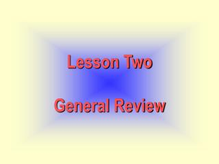 Lesson Two General Review