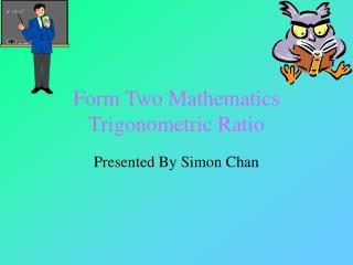 Form Two Mathematics Trigonometric Ratio
