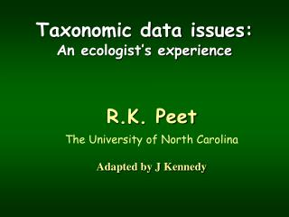 Taxonomic data issues:  An ecologist's experience