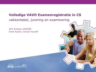 Volledige VAVO Examenregistratie in CS vakkentabel, jurering en examinering