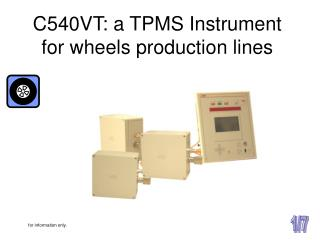 C540VT: a TPMS Instrument for wheels production lines