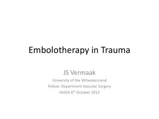 Embolotherapy  in Trauma