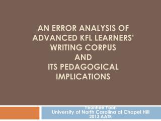 An error analysis of advanced KFL learners' writing corpus  and  its pedagogical implications