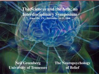 The Sciences and the Arts: an Interdisciplinary Symposium Knoxville, TN ,  November 24-25, 2008
