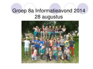 Groep 8a Informatieavond 2014 28 augustus de Zeeduivels