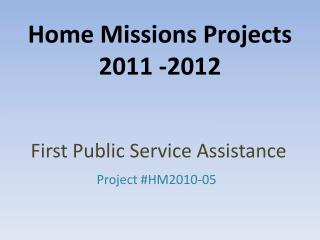 Home Missions Projects 2011 -2012