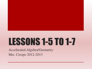 LESSONS 1-5 TO 1-7