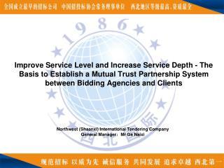 Northwest (Shaanxi) International Tendering Company  General Manager : Mr Ge Naixi