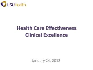 Health Care Effectiveness  Clinical Excellence