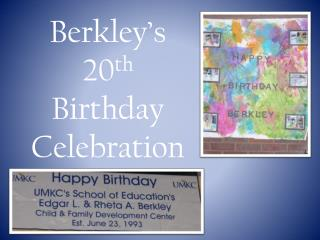 Berkley's 20 th  Birthday Celebration