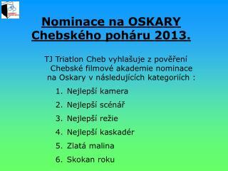 Nominace na OSKARY  Chebského poháru 2013.