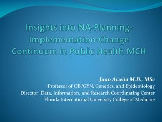 Insights into NA-Planning-Implementation-Change Continuum in Public Health MCH