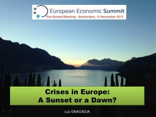 Crises in Europe: A Sunset or a Dawn?