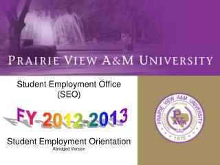 Student Employment Office (SEO) Student Employment Orientation Abridged Version