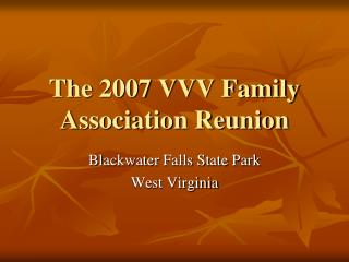 The 2007 VVV Family Association Reunion