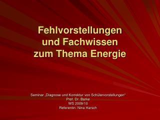 Fehlvorstellungen  und Fachwissen  zum Thema Energie