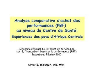 Analyse comparative d achat des performances PBF  au niveau du Centre de Sant :  Exp riences des pays d Afrique Centrale