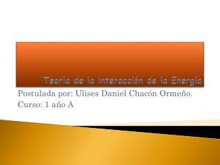 Teoría de la interacción de la Energía