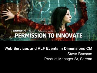 Web Services and ALF Events in Dimensions CM