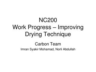 NC200  Work Progress – Improving Drying Technique