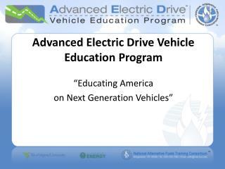 Advanced Electric Drive Vehicle Education Program