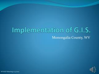 Implementation of G.I.S.