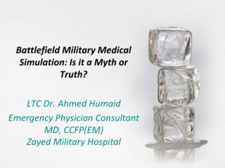 Battlefield Military Medical Simulation: Is it a Myth or Truth?