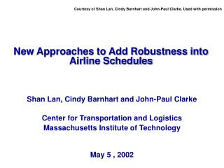 New Approaches to Add Robustness into Airline Schedules