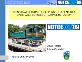 USING WAVELETS ON THE RESPONSE OF A BEAM TO A CALIBRATED VEHICLE FOR DAMAGE DETECTION