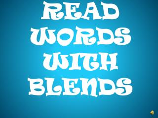 READ WORDS WITH BLENDS