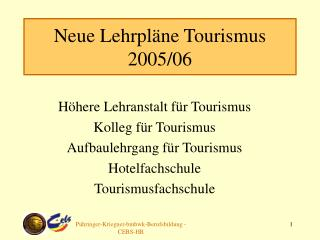 Neue Lehrpläne Tourismus  2005/06