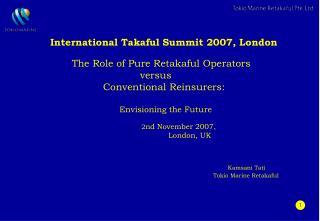 International Takaful Summit 2007, London