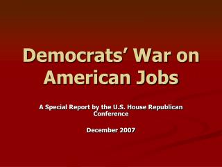 Democrats' War on American Jobs