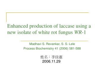 Enhanced production of laccase using a new isolate of white rot fungus  WR -1